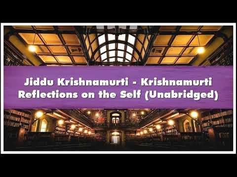 Jiddu Krishnamurti Krishnamurti Reflections On The Self Unabridged Audiobook