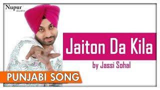 Jaito Da Kila  Jashan 2006   Jassi Sohal   FULL SONG   Top Most Hit Punjabi Song   Nupur Audio