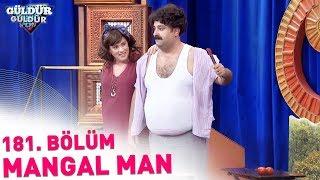 Güldür Güldür Show 181. Bölüm | Mangal Man