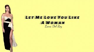[ sub indo ] lana del rey-let me love you like a woman | official lyrics video terjemahan indonesia|