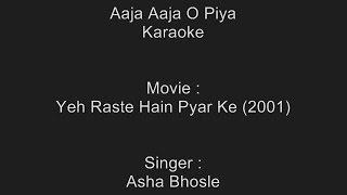 Aaja Aaja O Piya - Karaoke - Asha Bhosle - Yeh Raste Hain Pyar Ke (2001)