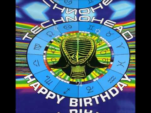 Technohead: Happy Birthday (Vinyl Mix)