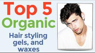 Top 5 Organic Hair Styling Gels amp Waxes - Natural Hair Loss Products