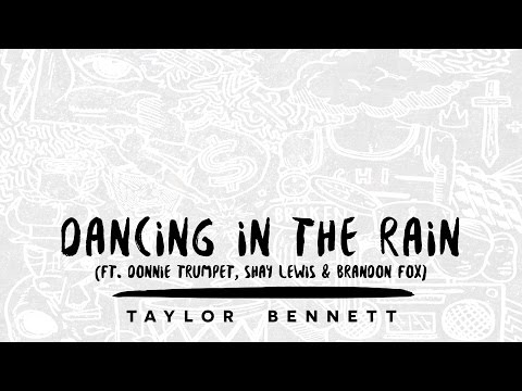 Taylor Bennett - Dancing in the Rain (ft. Donnie Trumpet, Shay Lewis & Brandon Fox)