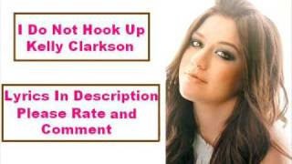 I Do Not Hook Up - Kelly Clarkson Lyrics [Sing-a-long]