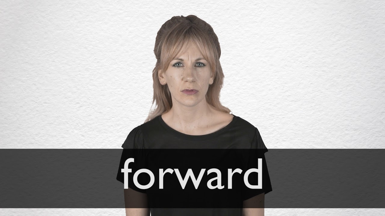 How to pronounce FORWARD in British English