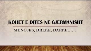 Kohet e dites ne Gjermanisht + shembuj. Gjermanisht Fillestar
