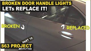 Gambar cover BROKEN DOOR HANDLE LIGHT replacement! W222 W205 W213 W167 W257 GLC . AMG S63 Project part 10.