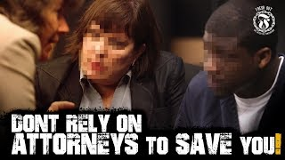 Don't rely on Attorneys to save you! - Prison Talk 17.9