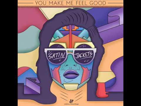 Satin Jackets - You Make Me Feel Good (Original Mix)