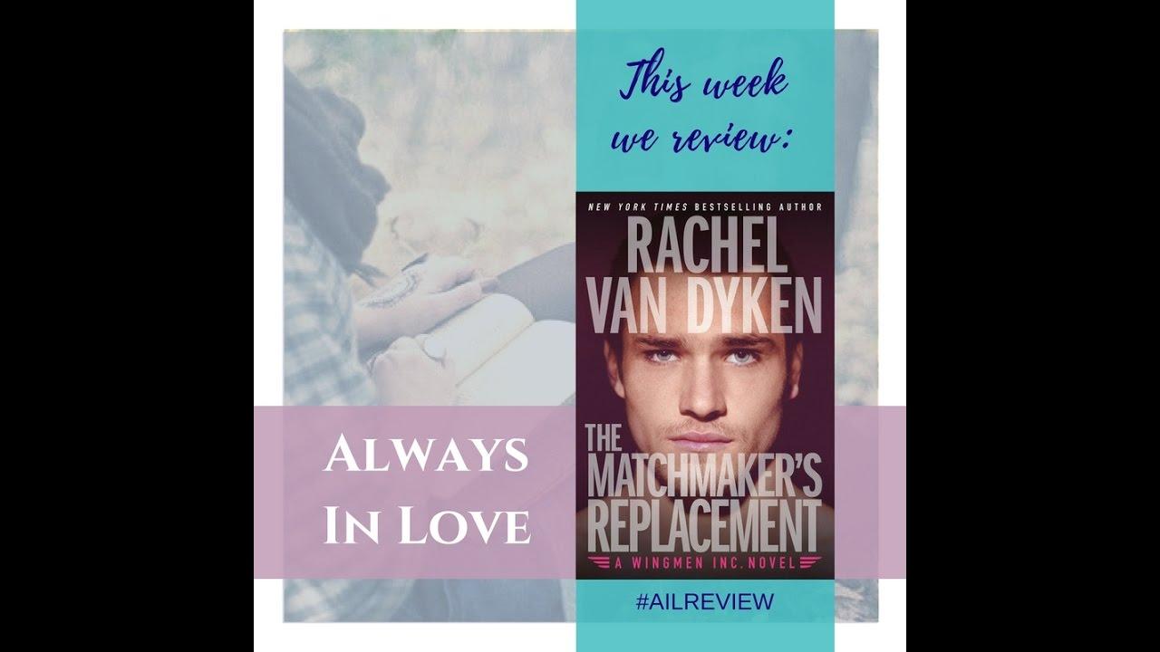 Download The Matchmaker's Replacement by Rachel Van Dyken - Review