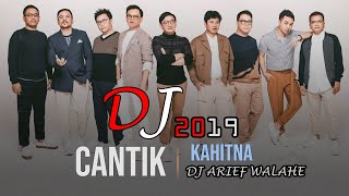 Download lagu DJ CANTIK - KAHITNA ORIGINAL MIX 2019