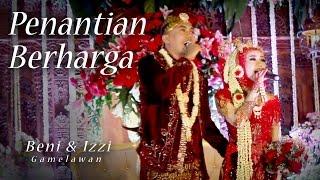 Penantian Berharga - Beni & Izzi feat Gamelawan