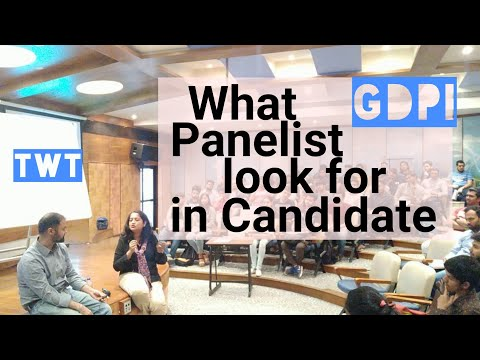 GDPI. What panelist are looking for in Candidates.