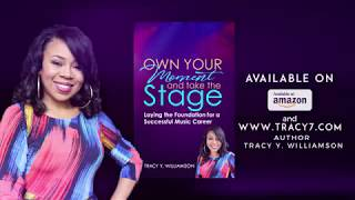 Own Your Moment and Take the Stage: Laying the Foundation for a Successful Music-Tracy Y. Williamson