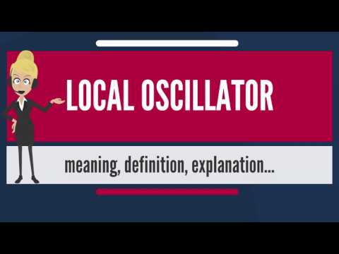What is LOCAL OSCILLATOR? What does LOCAL OSCILLATOR mean? LOCAL OSCILLATOR meaning & explanation