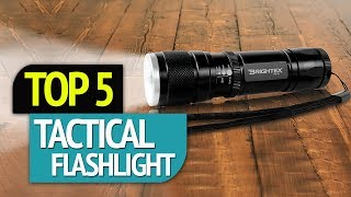 TOP 5: Tactical Flashlights 2018