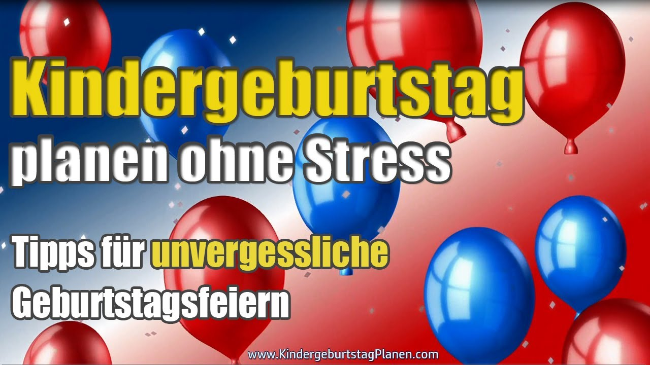 kindergeburtstag planen ohne stress youtube. Black Bedroom Furniture Sets. Home Design Ideas