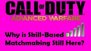 Call of Duty Advanced Warfare - Skill Based Matchmaking.