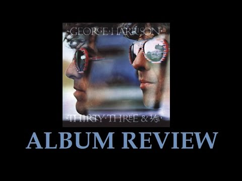 George Harrison - Thirty Three & 1/3 Review