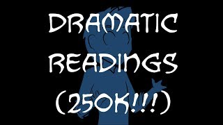 DRAMATIC READINGS (250K SUBSCRIBERS)