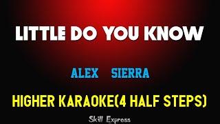Little Do You Know ( HIGHER KEY KARAOKE ) - Alex & Sierra (4 half steps)
