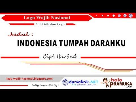 Indonesia Tumpah Darahku + Lirik - Lagu Wajib Nasional