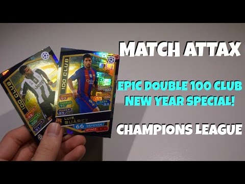 Epic 100 Club Double New Year Special! Match Attax 16 17 Champions League