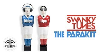 Swanky Tunes The Parakit Chipa Lipa