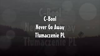 C-BooL- Never Go Away (tłumaczenie pl)