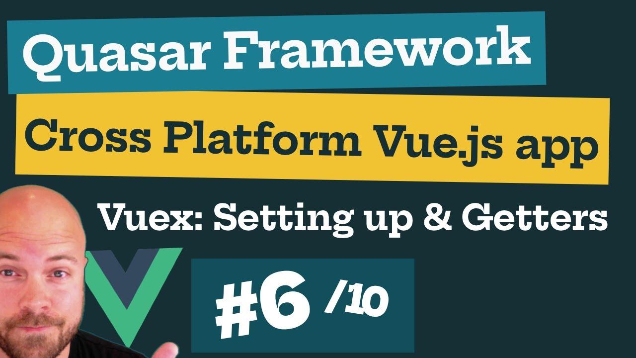 Quasar Framework V1 Course Preview (6/10): Vuex - State Management -  Setting up & Getters