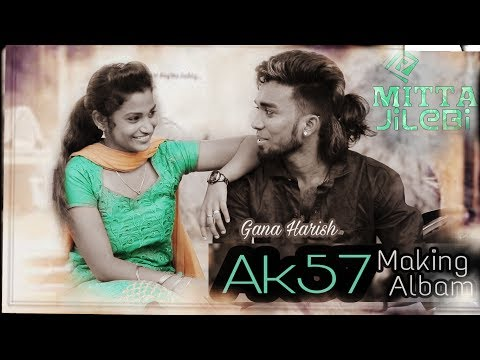 MITTA JILEBI || AK57 GANA HARISH || MAKING VIDEO || COMING SOON