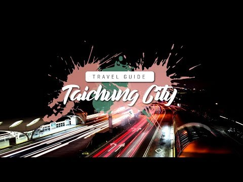 Taichung City Travel Guide