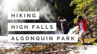 Hiking High Falls | Algonquin Park | Basin Depot Rd.