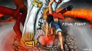 Luffy Vs Akainu Final Fight - onepiece 64