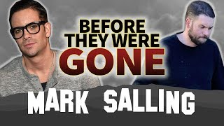 MARK SALLING | Before They Were Gone | Biography