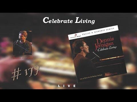Dennis Jernigan- Celebrate Living (Live at CFNI) (Full) (1995)