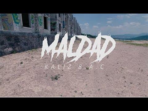 "KALIZ B.A.C. "" | MALDAD""  | Video Official 4K"