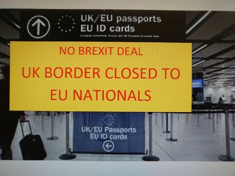 UK Border Closed To EU Nationals, if No Brexit Deal