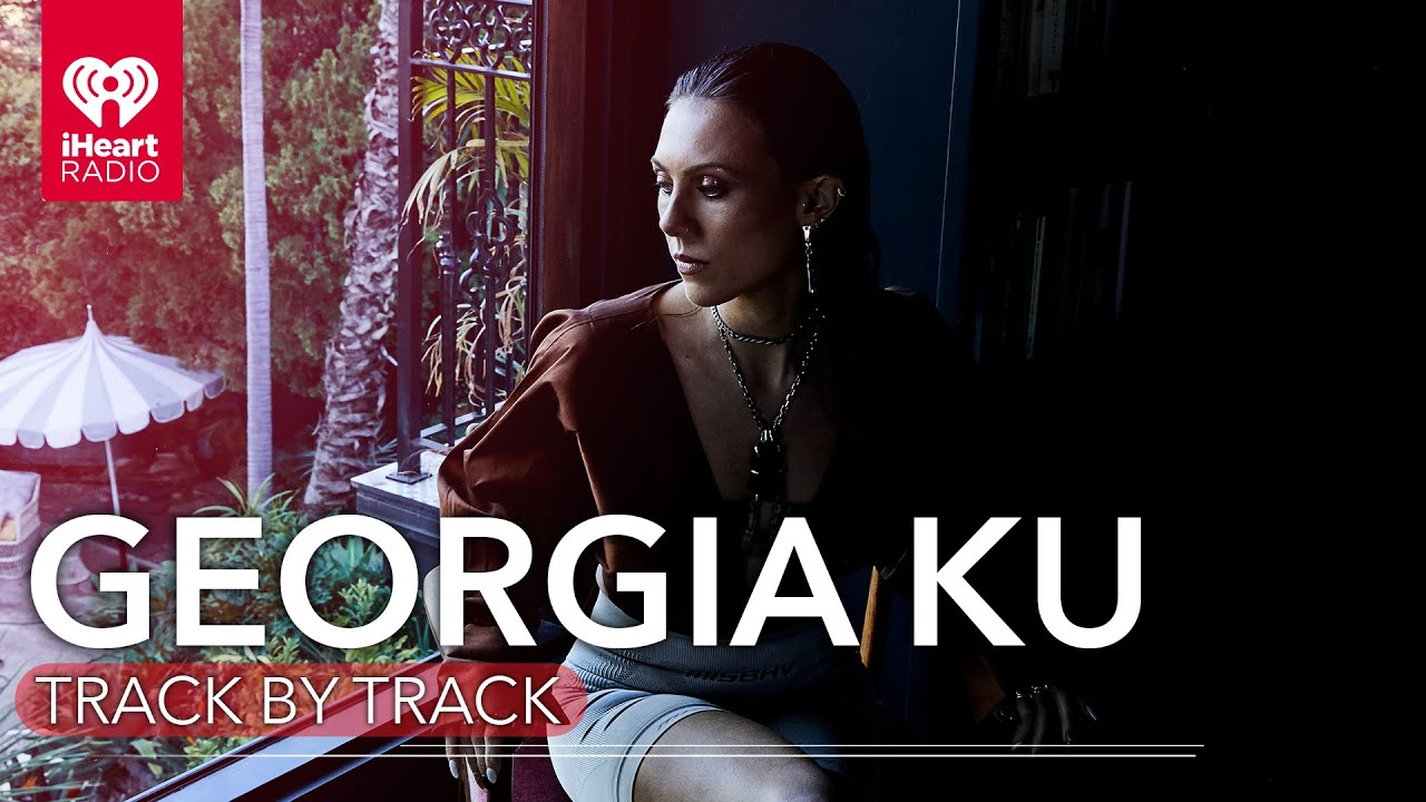 Georgia Ku Shares Exclusive Stories For Every Track On 'REAL' | Track By Track