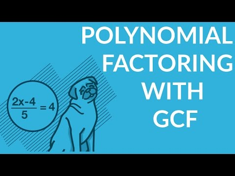 ʕ•ᴥ•ʔ Polynomial Factoring with the Greatest Common Factor (GCF) w/ examples 1