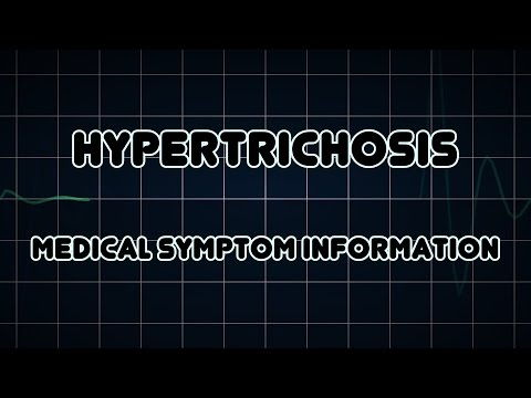 Hypertrichosis (Medical Symptom)
