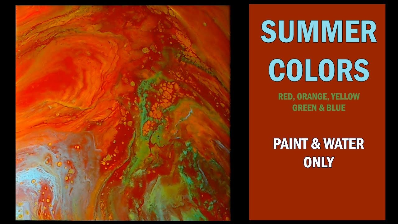 Paint And Water Only Summer Colors Red Orange Yellow
