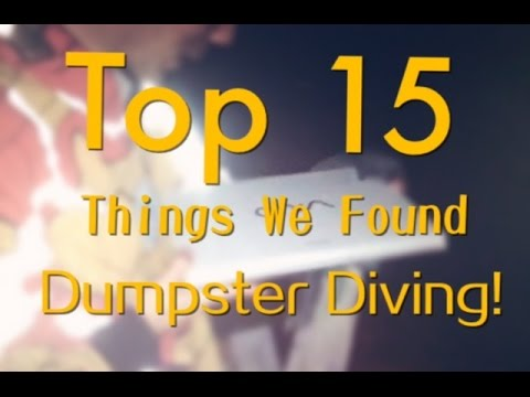 Top 15 Things We Found Dumpster Diving!