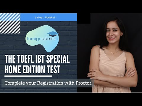 The TOEFL IBT Special Home Edition Test || Complete your Registration with Proctor [ForeignAdmits]