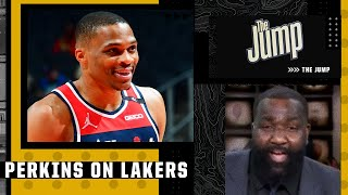 Russell Westbrook makes the Lakers the favorites in the West - Kendrick Perkins | The Jump