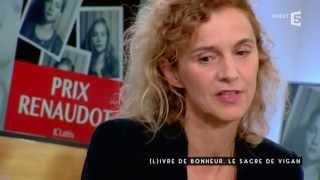 (L)ivre de bohneur, le sacre de Delphine De Vigan - C à vous - 03/11/2015