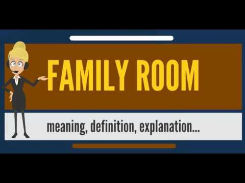 What does FAMILY ROOM mean? FAMILY ROOM meaning, definition & explanation