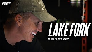 LAKE FORK // The Good, The Bad, & The Ugly // Bass Pro Tour // Project E