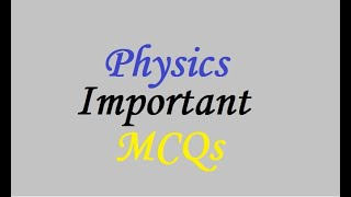 Physics Important MCQs screenshot 2